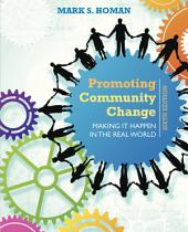 Promoting Community Change: Making It Happen in the Real World: Edition 6