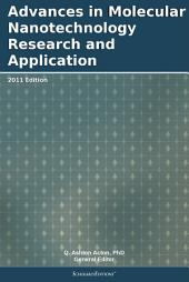 Advances in Molecular Nanotechnology Research and Application: 2011 Edition