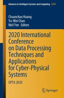 2020 International Conference on Data Processing Techniques and Applications for Cyber Physical Systems PDF