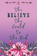 She Believe She Could So She Did Book PDF