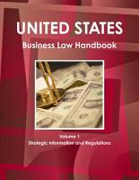 US Business Law Handbook Volume 1 Strategic Information and Regulations PDF
