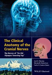 "The Clinical Anatomy of the Cranial Nerves: The Nerves of ""On Old Olympus Towering Top"""