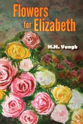 Flowers for Elizabeth