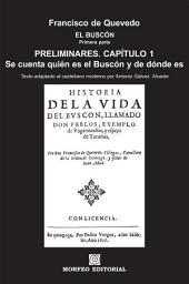 El Buscón: Preliminares. Se cuenta quién es el Buscón y de dónde es (texto adaptado al castellano moderno por Antonio Gálvez Alcaide)
