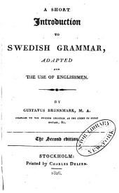 A Short Introduction to Swedish Grammar: Adapted for the Use of Englishmen