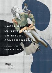 Hacer de lo cotidiano un ritual contemporáneo: Apuntes sobre el origen de las tendencias