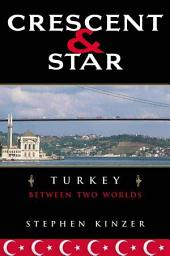 Crescent and Star: Turkey Between Two Worlds, Edition 2