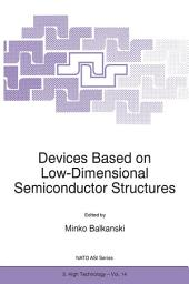 Devices Based on Low-Dimensional Semiconductor Structures