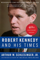 Robert Kennedy and His Times  40th Anniversary Edition