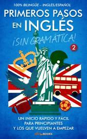 Primeros pasos en inglés ¡Sin gramática! #2: Un inicio rápido y fácil