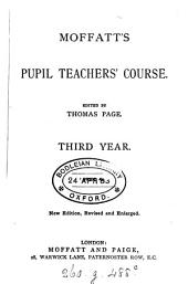 Moffatt's pupil teachers' course (ed. by T. Page). Candidates, 2nd (-4th) year. (-4th) year: Volume 3