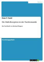 Die Hafis-Rezeption in der Nachromantik: Ein Nachhall von Richard Wagner