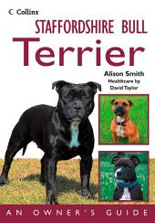Staffordshire Bull Terrier: An Owner's Guide