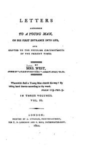 Letters addressed to a young man, on his first entrance into life: Volume 3