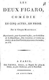Les deux Figaro: come̓die en cinq actes, en prose ...