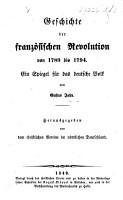 Geschichte der franz  sischen Revolution von 1789 bis 1794  Ein Spiegel f  r das deutsche Volk  etc PDF