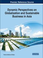 Dynamic Perspectives on Globalization and Sustainable Business in Asia PDF