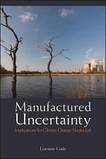 Manufactured Uncertainty