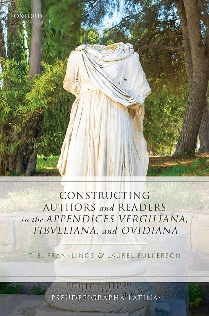 Constructing Authors and Readers in the Appendices Vergiliana, Tibulliana, and Ouidiana
