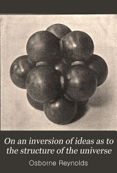 On an Inversion of Ideas as to the Structure of the Universe: (The Rede Lecture, June 10, 1902)