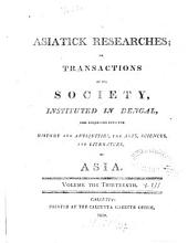 Asiatic researches or transactions of the Society instituted in Bengal, for inquiring into the history and antiquities, the arts, sciences, and literature, of Asia: Volume 13