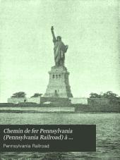 Chemin de fer Pennsylvania (Pennsylvania Railroad) à l'Exposition colombienne: suivi de notes descriptives des villes de New-York, Washington, Philadelphie, Chicago et d'un guide complet des emplacements des palais de l'exposition avec cartes et illustrations