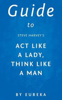 Download Guide to Steve Harvey  Act Like a Lady  Think Like a Man Book