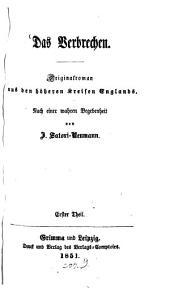 Das Verbrechen: Originalroman aus den höheren Kreisen Englands, Band 1