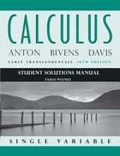 Student Solutions Manual to accompany Calculus: Early Transcendentals, Single Variable, 10th edition