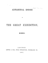 Alphabetical epitome of the Great Exhibition, 1851. [In verse.]