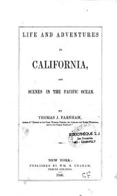 Life and Adventures in California: And Scenes in the Pacific Ocean