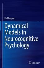 Dynamical Models In Neurocognitive Psychology PDF