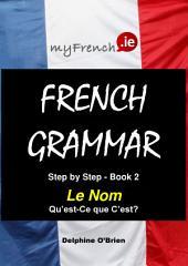 Le Nom Qu'est-Ce que C'est?: French Grammar