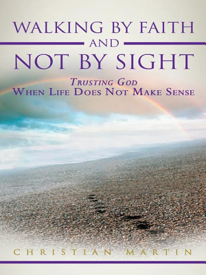Walking By Faith and Not By Sight