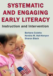 Systematic and Engaging Early Literacy: Instruction and Intervention