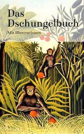 Das Dschungelbuch: Illustrierte Ausgabe
