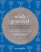 Wish Granted: 25 Stories of Strength and Resilience from America's Favorite Athletes