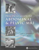 Practical Guide to Abdominal and Pelvic MRI