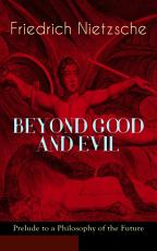 BEYOND GOOD AND EVIL   Prelude to a Philosophy of the Future PDF