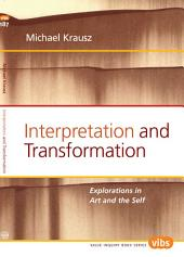 Interpretation and Transformation: Explorations in Art and the Self