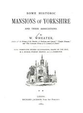 Some Historic Mansions of Yorkshire and Their Associations: Volume 2