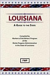 Louisiana: A Guide To The State: A Guide to the State