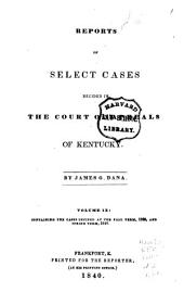 Reports of Civil and Criminal Cases Decided by the Court of Appeals of Kentucky, 1785-1951: Volume 9; Volume 39