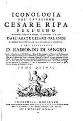 Iconologia Del Cavaliere Cesare Ripa Perugino Notabilmente accresciuta d'Immagini, di Annotazioni, e di Fatti Dall'Abate Cesare Orlandi ...