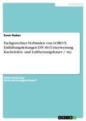 Fachgerechtes Verbinden von LORO-X Entlüftungsleitungen DN 40 (Unterweisung Kachelofen- und Luftheizungsbauer / -in)