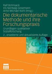 Die dokumentarische Methode und ihre Forschungspraxis: Grundlagen qualitativer Sozialforschung, Ausgabe 2