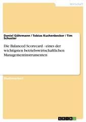 Die Balanced Scorecard - eines der wichtigsten betriebswirtschaftlichen Managementinstrumenten