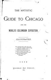 The Artistic Guide to Chicago and the World's Columbian Exposition