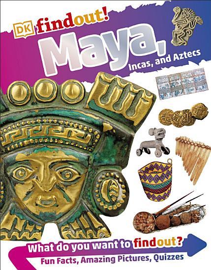 DKfindout  Maya  Incas  and Aztecs PDF