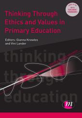 Thinking Through Ethics and Values in Primary Education